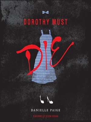 cover image of Dorothy Must Die