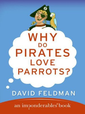 cover image of Why Do Pirates Love Parrots?