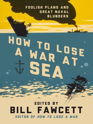 cover image of How to Lose a War at Sea