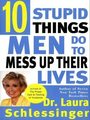 cover image of Ten Stupid Things Men Do to Mess Up Their Lives