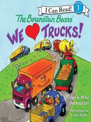 cover image of The Berenstain Bears We Love Trucks!