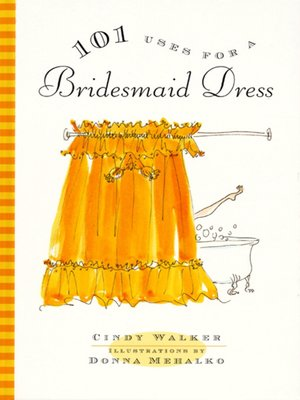 cover image of 101 Uses for a Bridesmaid Dress