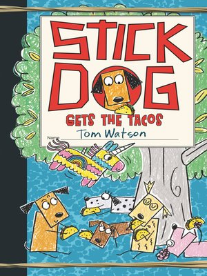 cover image of Stick Dog Gets the Tacos