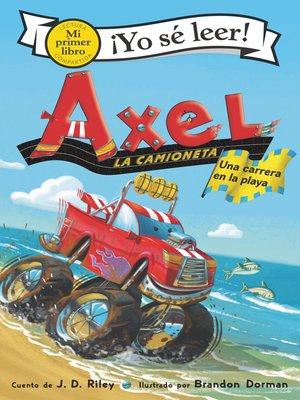 cover image of Axel la camioneta: Carrera de playa (Axel the Truck: Beach Race)