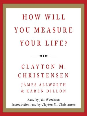 How Will You Measure Your Life By Clayton M Christensen