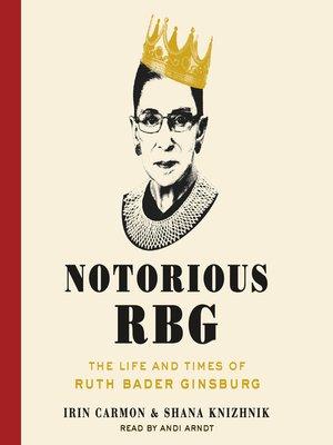 notorious rbg by irin carmon overdrive rakuten overdrive ebooks