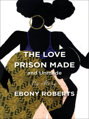 cover image of The Love Prison Made and Unmade