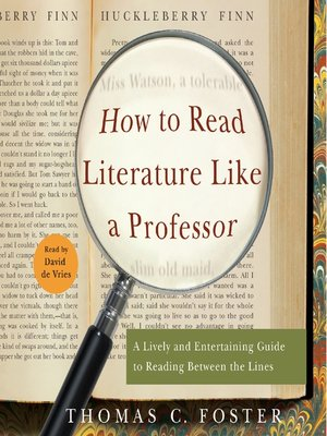 how to read literature like a professor This novel describes commonly used themes and methods by writers which all readers should know in order to gain a deeper understanding out of the.