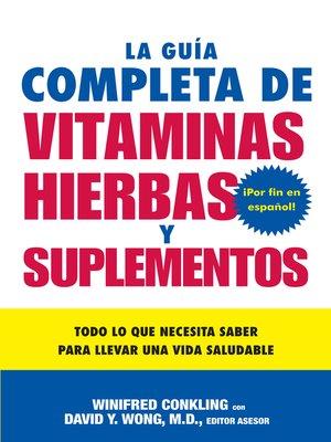 cover image of La Guia Completa de Vitaminas, Hierbas y Suplementos