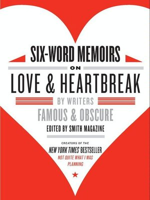 cover image of Six-Word Memoirs on Love and Heartbreak
