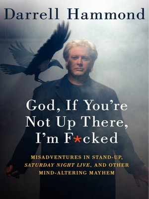 cover image of God, If You're Not Up There, I'm F***ed