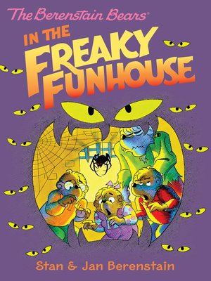cover image of The Berenstain Bears in the Freaky Funhouse