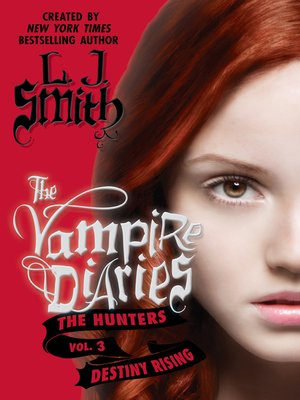 cover image of The Vampire Diaries: The Hunters: Destiny Rising