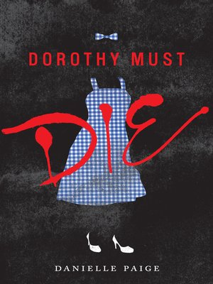 cover image of Dorothy Must Die