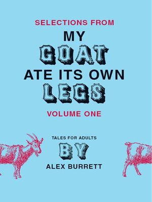 cover image of Selections from My Goat Ate Its Own Legs, Volume 1