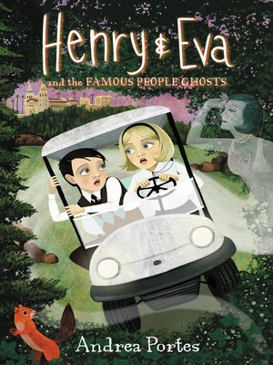 cover image of Henry & Eva and the Famous People Ghosts