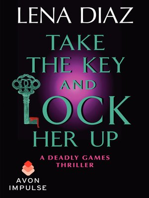 cover image of Take the Key and Lock Her Up