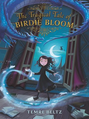 cover image of The Tragical Tale of Birdie Bloom