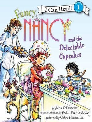 cover image of Fancy Nancy and the Delectable Cupcakes
