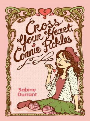 cover image of Cross Your Heart, Connie Pickles