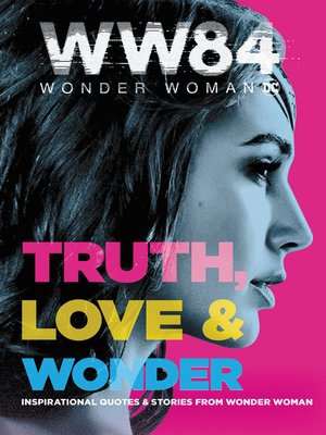 cover image of Truth, Love & Wonder: Inspirational Quotes & Stories from Wonder Woman