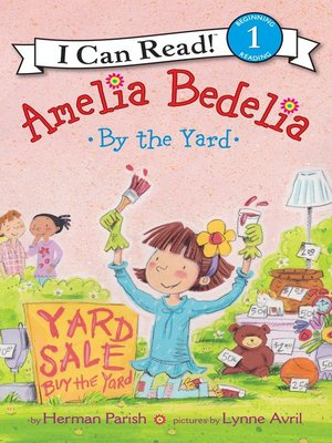 cover image of Amelia Bedelia by the Yard