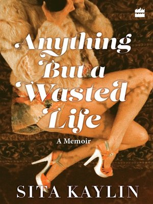 cover image of Anything But a Wasted Life