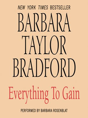 Everything To Gain By Barbara Taylor Bradford Overdrive Rakuten