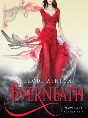 Everneath by Brodi Ashton · OverDrive (Rakuten OverDrive): eBooks ...