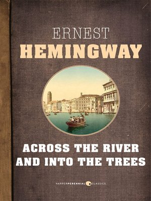 cover image of Across the River and Into the Trees