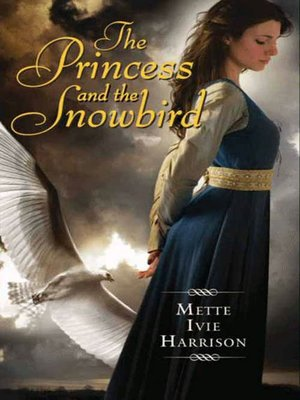 cover image of The Princess and the Snowbird