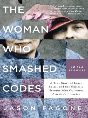 The Woman Who Smashed Codes by Jason Fagone · OverDrive (Rakuten