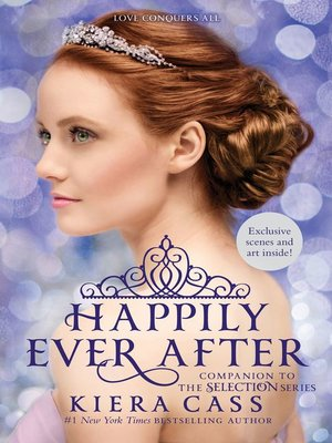 Happily Ever After By Kiera Cass Overdrive Rakuten Overdrive