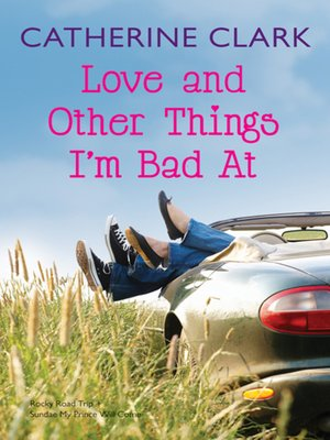 cover image of Love and Other Things I'm Bad At