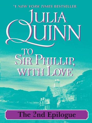 To sir phillip with love by julia quinn overdrive rakuten to sir phillip with love fandeluxe Ebook collections