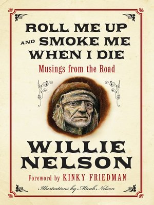 cover image of Roll Me Up and Smoke Me When I Die