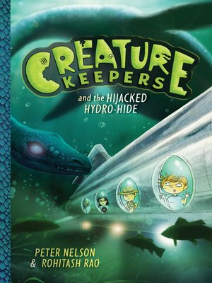 cover image of Creature Keepers and the Hijacked Hydro-Hide