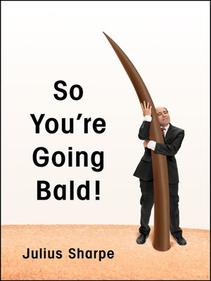cover image of So You're Going Bald!