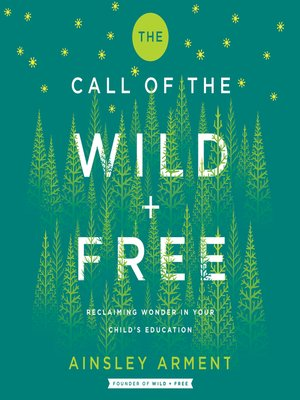 cover image of The Call of the Wild and Free