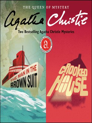 cover image of The Man in the Brown Suit & Crooked House