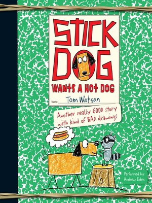 cover image of Stick Dog Wants a Hot Dog