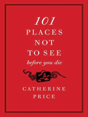 cover image of 101 Places Not to See Before You Die