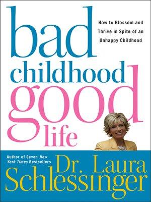 cover image of Bad Childhood---Good Life