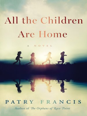 cover image of All the Children Are Home