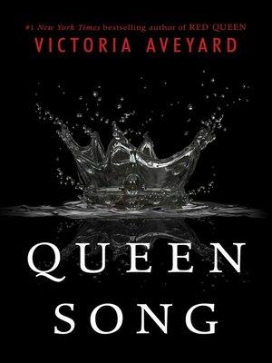 Queen Song by Victoria Aveyard · OverDrive (Rakuten