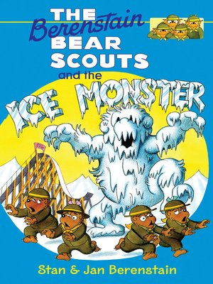 cover image of The Berenstain Bear Scouts and the Ice Monster