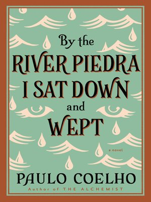 cover image of By the River Piedra I Sat Down and Wept