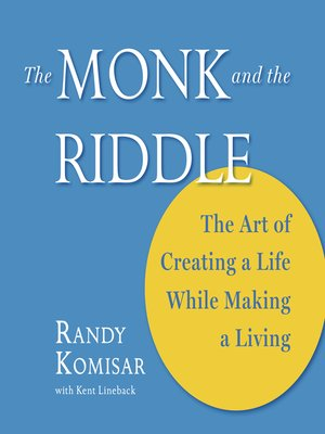 """the monk and the riddle Be happy now, don't put off being happy till later and get stuck on the """"deferred life plan,"""" especially if you do a """"high power"""" or """"high."""