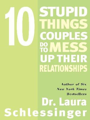 cover image of 10 Stupid Things Couples Do to Mess Up Their Relationships