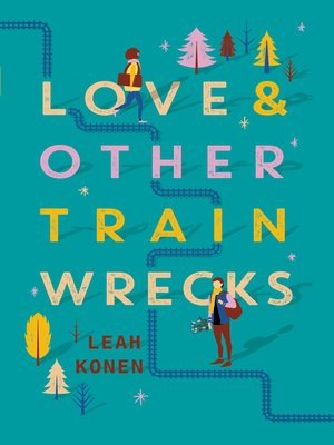 cover image of Love and Other Train Wrecks